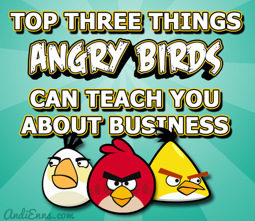 Top Three Things Angry Birds Can Teach You About Business